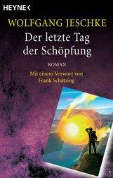 Wolfgang  Jeschke - Der letzte Tag der Schöpfung