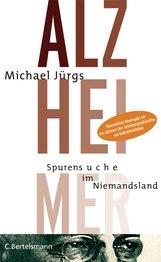 Michael  Jürgs - Alzheimer