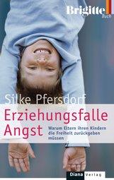 Silke  Pfersdorf - Erziehungsfalle Angst