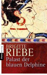 Brigitte  Riebe - Palast der blauen Delphine