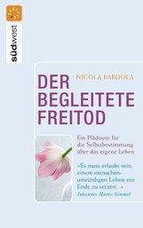 Nicola  Bardola - Der begleitete Freitod