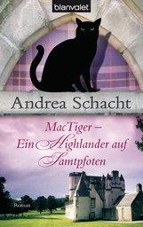 Andrea  Schacht - MacTiger - Ein Highlander auf Samtpfoten