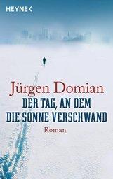 Jürgen  Domian - Der Tag, an dem die Sonne verschwand