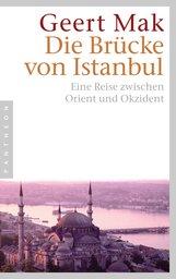 Geert  Mak - Die Brücke von Istanbul