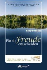 Kay  Pollak - Für die Freude entscheiden