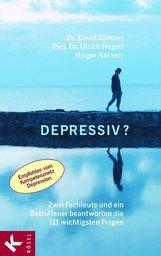 David  Althaus, Ulrich  Hegerl, Holger  Reiners - Depressiv?
