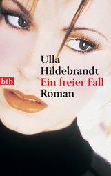 Ulla  Hildebrandt - Ein freier Fall