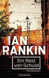 Ian  Rankin - Ein Rest von Schuld - Inspector Rebus 17