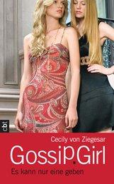 Cecily von Ziegesar - Gossip Girl - Es kann nur eine geben