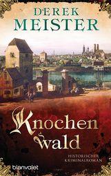 Derek  Meister - Knochenwald