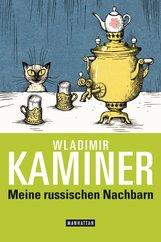 Wladimir  Kaminer - Meine russischen Nachbarn