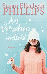Susan Elizabeth  Phillips - Aus Versehen verliebt