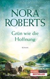 Nora  Roberts - Grün wie die Hoffnung