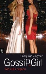Cecily von Ziegesar - Gossip Girl - Wie alles begann