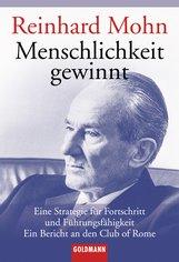Reinhard  Mohn - Menschlichkeit gewinnt