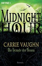 Carrie  Vaughn - Die Stunde der Hexen