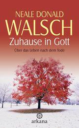 Neale Donald  Walsch - Zuhause in Gott
