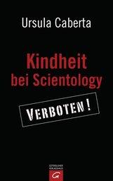 Ursula  Caberta - Kindheit bei Scientology
