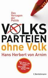 Hans Herbert von Arnim - Volksparteien ohne Volk