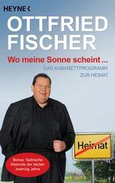 Ottfried  Fischer - Wo meine Sonne scheint ...