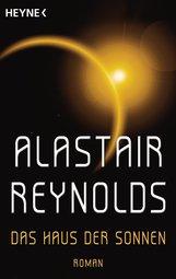 Alastair  Reynolds - Das Haus der Sonnen