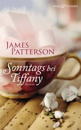 James  Patterson - Sonntags bei Tiffany