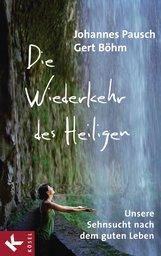 Johannes  Pausch, Gert  Böhm - Die Wiederkehr des Heiligen