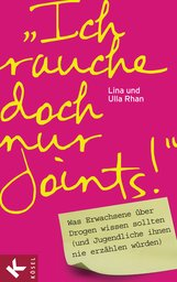 "Lina  Rhan, Ulla  Rhan - ""Ich rauche doch nur Joints!"""