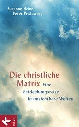 Susanne  Heine, Peter  Pawlowsky - Die christliche Matrix