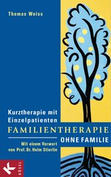 Thomas  Weiss - Familientherapie ohne Familie