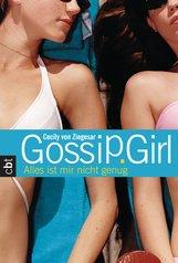 Cecily von Ziegesar - Gossip Girl 3 - Alles ist mir nicht genug