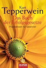 Kurt  Tepperwein - Das Buch der Erfolgsgesetze