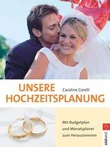 Caroline  Corelli - Unsere Hochzeitsplanung