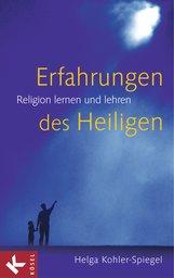 Helga  Kohler-Spiegel - Erfahrungen des Heiligen