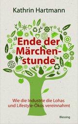 Kathrin  Hartmann - Ende der Märchenstunde