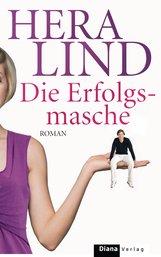 Hera  Lind - Die Erfolgsmasche