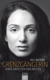 Asli  Bayram - Grenzgängerin