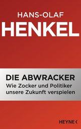 Hans-Olaf  Henkel - Die Abwracker