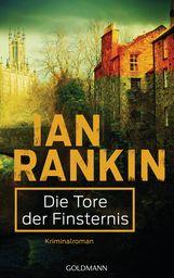 Ian  Rankin - Die Tore der Finsternis - Inspector Rebus 13