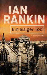 Ian  Rankin - Ein eisiger Tod - Inspector Rebus 7