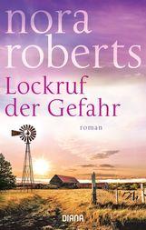 Nora  Roberts - Lockruf der Gefahr
