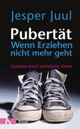 Jesper  Juul - Pubertät - wenn Erziehen nicht mehr geht