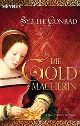 Sybille  Conrad - Die Goldmacherin