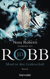 J.D.  Robb - Mord ist ihre Leidenschaft