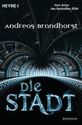 Andreas  Brandhorst - Die Stadt