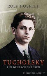 Rolf  Hosfeld - Tucholsky