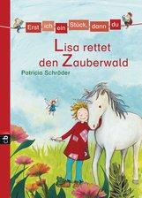 Patricia  Schröder - Erst ich ein Stück, dann du - Lisa rettet den Zauberwald