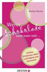 Barbara  Burke - Wenn Schokolade nicht mehr hilft...