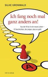 Silke  Gronwald - Ich fang noch mal ganz anders an!
