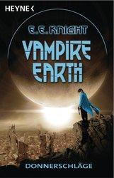 E. E.  Knight - Vampire Earth - Donnerschläge